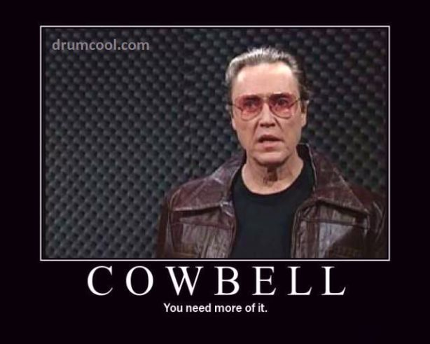 drumcool.com - 2013-04-09 COWBELL (you need more of it)